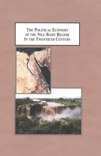 The Political Economy of the Nile Basin Regime in the Twentieth Century by Edwin Mellen Pr