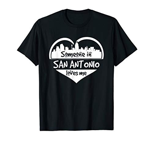Someone in San Antonio Loves Me San Antonio Texas Heart T-Shirt (Women Looking For Men In San Antonio)