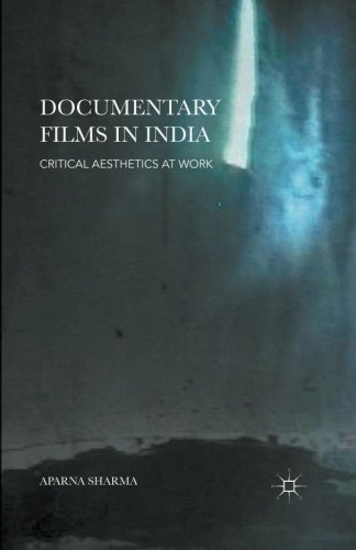 Documentary Films in India: Critical Aesthetics at Work
