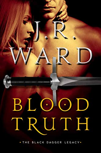 Book cover from Blood Truth (Black Dagger Legacy) by J.R. Ward