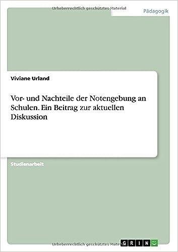 Book Vor- und Nachteile der Notengebung an Schulen. Ein Beitrag zur aktuellen Diskussion by Viviane Urland (2015-10-16)
