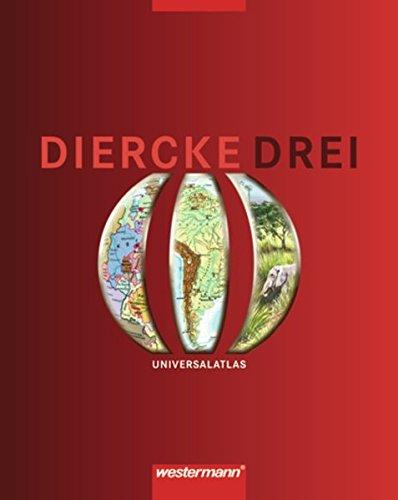 Diercke Drei Universalatlas / Ausgabe 2001: Diercke Drei - Ausgabe 2001: Universalatlas (Diercke Drei Universalatlas, Band 1)