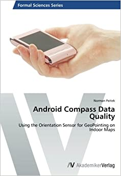 Android Compass Data Quality: Using the Orientation Sensor for GeoPointing on Indoor Maps