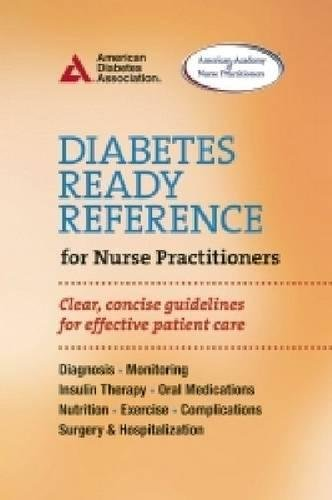 Diabetes Ready Reference for Nurse Practitioners: Clear, Concise Guidelines for Effective Patient Care (Diabetes Fitness)
