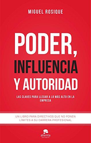 Descargar Libro Poder, Influencia Y Autoridad Miguel Rosique González