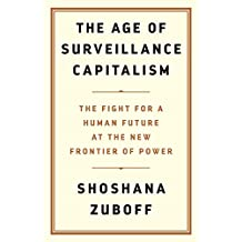 The Age of Surveillance Capitalism: The Fight for the Future at the New Frontier of Power (English Edition)