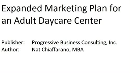 Expanded Marketing Plan for an Adult Daycare Center (Fill-in-the ...