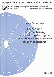 Theorie und Implementierung verschiebungsbezogener Schalen als finite Elemente im Maschinenbau