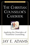 Christian Counselor's Casebook, The