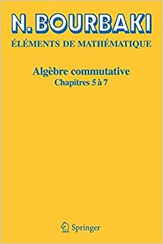 Algebre commutative: Chapitres 5 a 7 (French Edition)