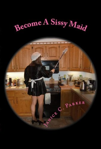 Become a sissy maid kindle edition by janice c parker literature become a sissy maid by parker janice c fandeluxe Choice Image