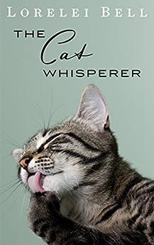 The Cat Whisperer by [Bell, Lorelei]