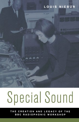 Special Sound: The Creation and Legacy of the BBC Radiophonic Workshop (Oxford Music / Media)