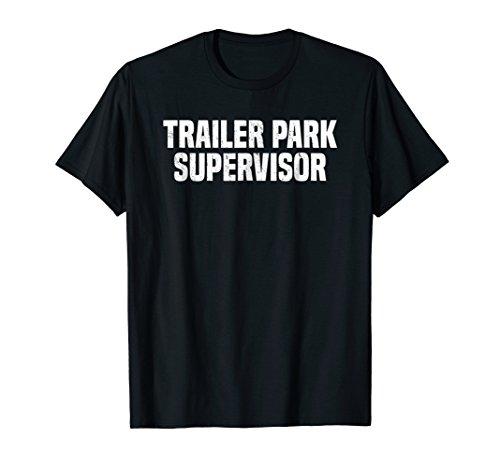 Trailer Park Supervisor Funny Redneck Gag Joke -