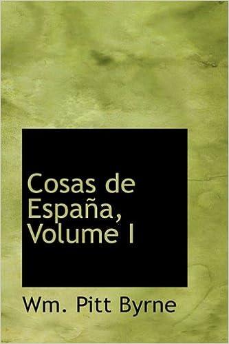 Cosas de Espana, Volume I: 1: Amazon.es: Byrne, Wm. Pitt: Libros ...
