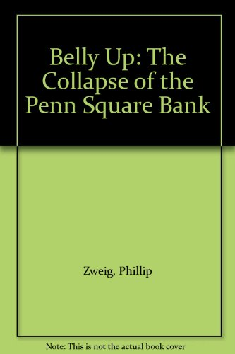 Belly Up: The Collapse of the Penn Square - Square Penn