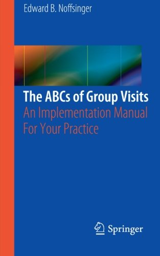 The ABCs of Group Visits: An Implementation Manual For Your Practice Pdf