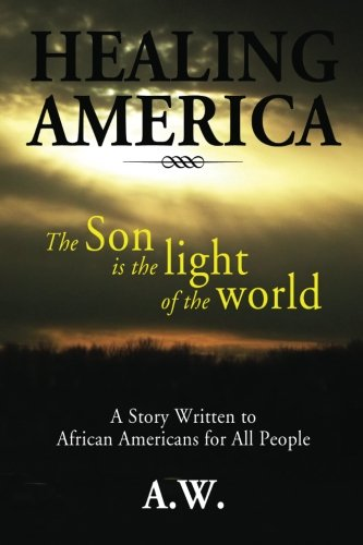 Search : Healing America: A Story Written to African Americans for All People