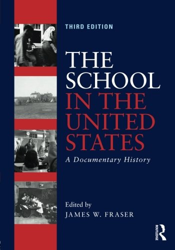 415832470 - The School in the United States: A Documentary History