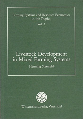 (Livestock Development in Mixed Farming Systems: Study of Smallholder Livestock Production Systems in Zimbabwe (Farming Systems & Resource Economics in the Tropics) )