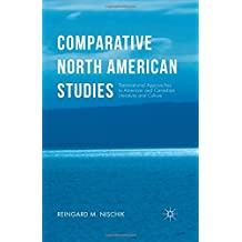 Comparative North American Studies: Transnational Approaches to American and Canadian Literature and Culture