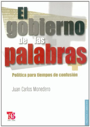 Gobierno de las palabras, el - politica para tiempos de ...
