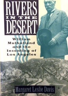 Rivers in the Desert: William Mulholland and the Inventing of Los Angeles by Harpercollins