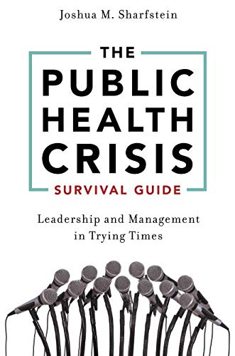 The Public Health Crisis Survival Guide: Leadership and Management in Trying ()