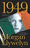 Front cover for the book 1949: A Novel of the Irish Free State by Morgan Llywelyn