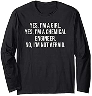 Best Gift Funny Chemical Engineer Girl Yes I'm A Girl Female Engineer Long Sleeve  Need Funny TShirt