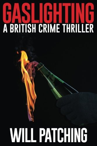 Gaslighting: A British Crime Thriller (Doc Powers & D.I. Carver Investigate)