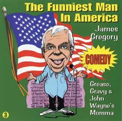 America Gravy (James Gregory, The Funniest Man in America Vol. 3: Grease, Gravy and John Wayne's Momma)