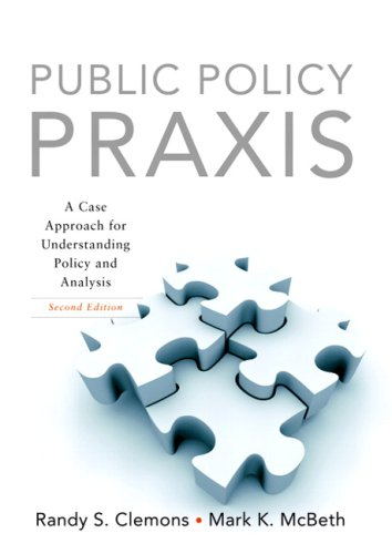 Public Policy Praxis- (Value Pack w/MySearchLab) (2nd Edition)