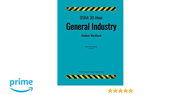 OSHA 30 Hour General Industry Student Workbook OSHA