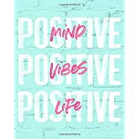 Positive Mind Positive Vibes Positive Life: 2019 Weekly & Monthly Planner, 12 Months, January - December 2019