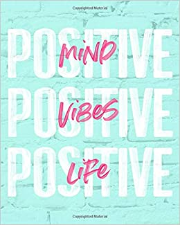 Positive Mind Positive Vibes Positive Life 2019 Weekly Monthly