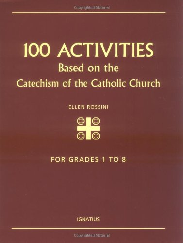 100 Activities Based on the Catechism of the Catholic Church, For ...