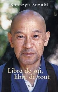 Libre de soi, libre de tout, Suzuki, Shunryu