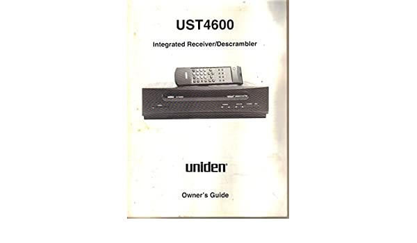 Uniden UST4600 Integrated Satellite Television Receiver Descrambler, Owners Manual Guide: not stated, various, Uniden: Amazon.com: Books