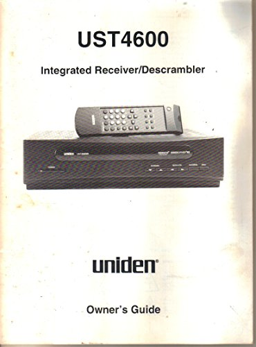 Uniden UST4600 Integrated Satellite Television Receiver Descrambler, Owner's Manual Guide