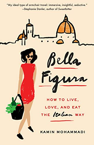 Bella Figura: How to Live, Love, and Eat the Italian ()