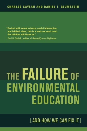 The Failure of Environmental Education (And How We Can Fix It)