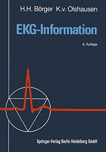 EKG-Information: Grundlagen Vektorielle Deutung Morphologische Interpretation Klinische Syndrome Rhythmusstörungen Schrittmacher-EKG EKG-Technik und Artefakte