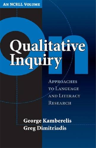 On Qualitative Inquiry: Approaches to Language and Literacy Research (An NCRLL Volume) (NCRLL Collection)