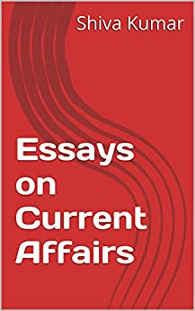 essays on current affairs Important essays: find essay writing topics, essay writing tips, essay writing formats and other important essays for sbi and other bank exams.