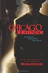 Chicago Lightning: The Collected Nathan Heller Short Stories (Nathan Heller Novels)