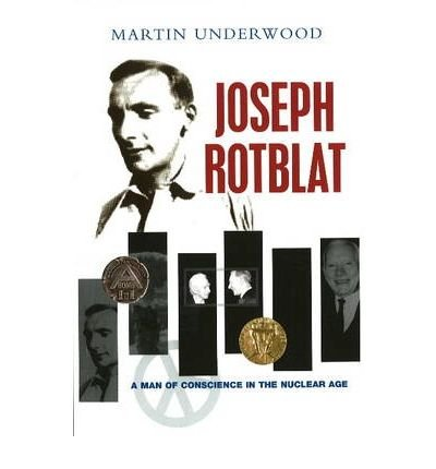 Download Joseph Rotblat: A Man of Conscience in the Nuclear Age (Paperback) - Common ebook