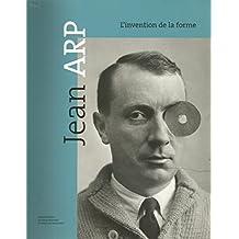 Jean Arp: l'invention de la forme