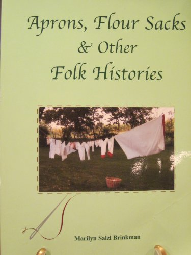 Aprons, Flour Sacks & Other Folk