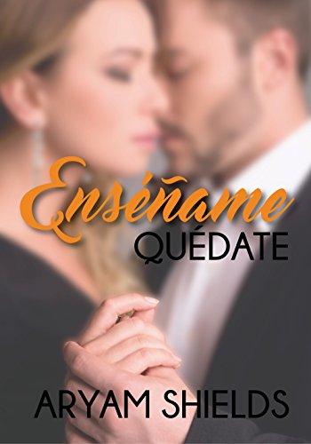 Enséñame: Quédate (Spanish Edition)